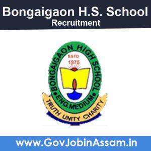 Bongaigaon H.S. School Recruitment 2021