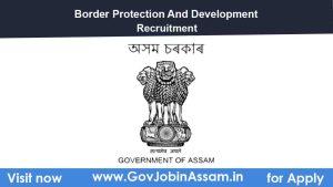 Border Protection And Development Assam Recruitment 2021