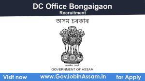 DC office Bongaigaon Recruitment 2021