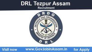 DRL Tezpur Recruitment 2021