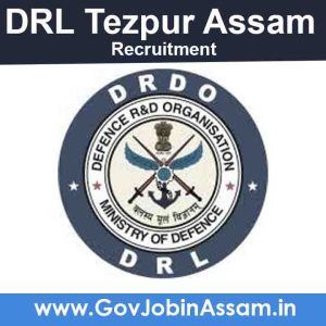 DRL Tezpur Recruitment 2021