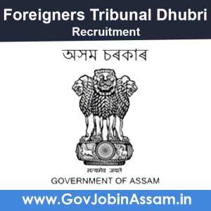 Foreigners Tribunal Dhubri Recruitment 2021