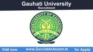 Gauhati University Faculty Recruitment 2021