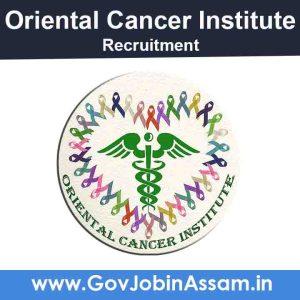 Oriental Cancer Institute Guwahati Recruitment 2021