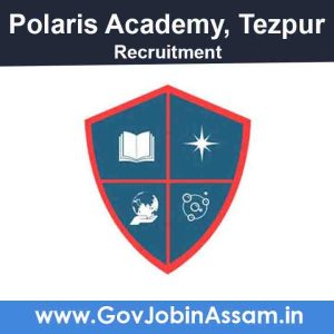 Polaris Academy Tezpur Recruitment 2021