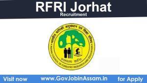 RFRI Jorhat Recruitment 2021