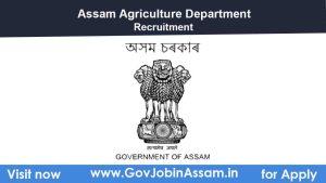 Assam Agriculture Department Recruitment 2021