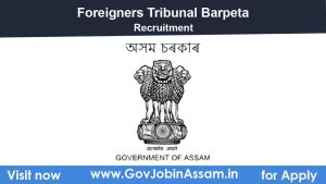 Foreigners Tribunal Barpeta Recruitment 2021