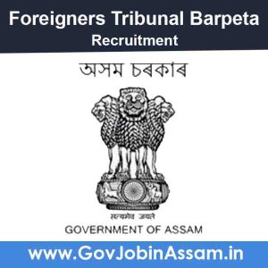 Foreigners Tribunal Barpeta Recruitment 2021