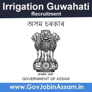 Irrigation Guwahati Recruitment 2021