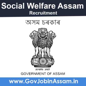 Social Welfare Assam Recruitment 2021