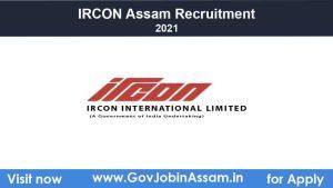 IRCON Assam Recruitment 2021