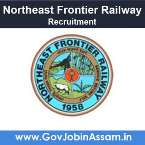 Northeast Frontier Railway Recruitment 2021