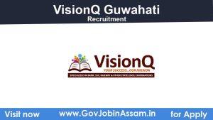 VisionQ Guwahati Recruitment 2021