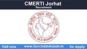 CMERTI Jorhat Recruitment 2021