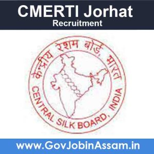 CMERTI Jorhat Recruitment 2021