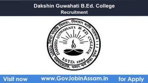 Dakshin Guwahati B.Ed. College Assam Recruitment 2021