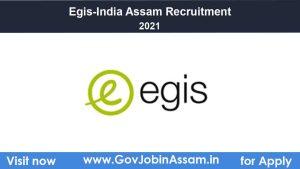 Egis-India Assam Recruitment 2021