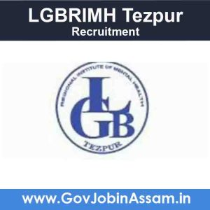 LGBRIMH Tezpur Recruitment 2021