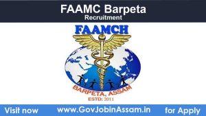 FAAMC Barpeta Recruitment 2021