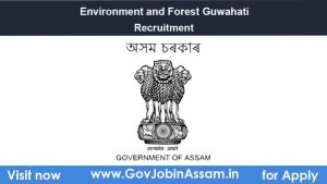 Environment and Forest Guwahati Recruitment 2021