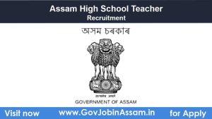 Assam High School Teacher Recruitment 2021
