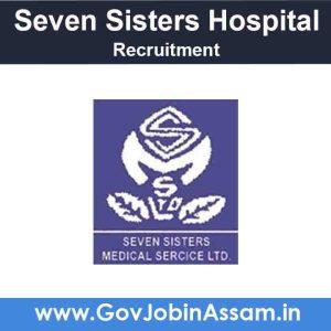 Seven Sisters Hospital Goalpara Recruitment 2021
