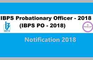 IBPS PO 2018 Recruitment,IBPS PO 2018,po 2018,IBPS PO 2018 notification
