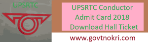 UPSRTC Conductor Admit Card 2018
