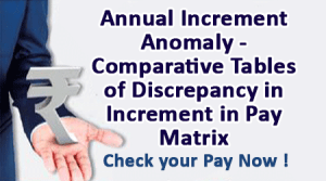 Annual-Increment-Anomaly---Comparative-Tables-of-Discrepancy-in-Increment-in-Pay-Matrix