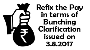 Refix-the-Pay-in-terms-of-Bunching-Clarification-issued-on-3.8.2017