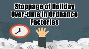 Stoppage-of-Holiday-Over-time-in-Ordnance-Factories