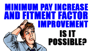 Minimum-Pay-Increase-and-Fitment-Factor-Improvement