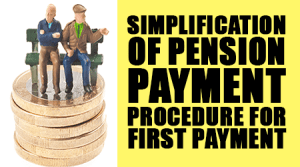 Simplification-of-Pension-Payment-procedure-for-first-payment