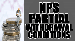 NPS Partial withdrawal Conditions