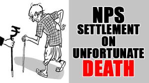 NPS settlement on unfortunate death