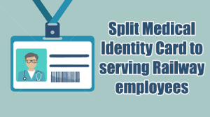 Medical Identity Card to Railway employees