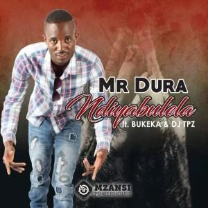Mr Dura - Ndiyabulela (feat. DJ Tpz & Bukeka)