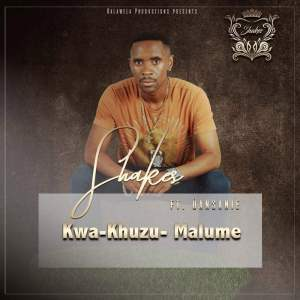 Shakes, Dansanie - Kwa-Khuzu-Malume
