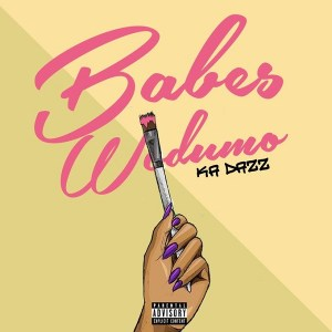 Babes Wodumo - Ka Dazz. Latest Gqom music, Gqom 2018, Babes Wodumo 2018 music gqom south africa