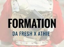 Da Fresh x Athie - Formation (Original Mix)