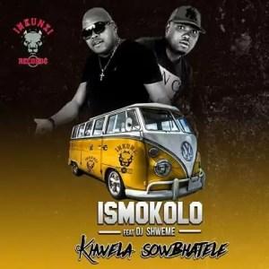 Ismokolo feat. DJ Shweme - Khwela Sow'bhatele