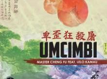 Master Cheng Fu feat. Lelo Kamau - Umcimbi (Main Mix)