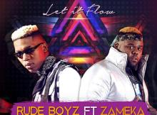 RudeBoyz feat. Zameka - Let It Flow