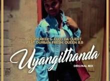 Dj Speaker & Eulo Da Quest - Uyangithanda feat. Durban Fresh & Queen B.B