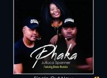 Julluca Spanner - Phaka (feat. Winnie Khumalo)
