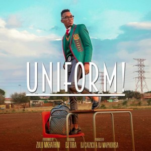Zulu Mkhathini feat. Dj Tira - Uniform