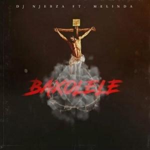 Dj Njebza feat. Melinda - Baxolele