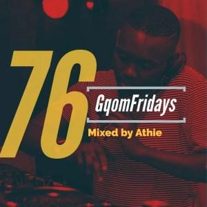 GqomFridays Mix Vol.76 (Mixed By Dj Athie)