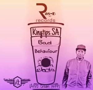 Kingtips SA - Bad Behavior (Afro Drum Hitt)